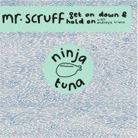 Mr. Scruff - Hold On/Get On Down-Ninja Tuna 05