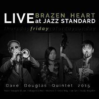Dave Douglas - Brazen Heart Live At Jazz Standard - Friday