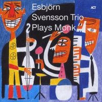 Esbjorn Svensson Trio - Est Plays Monk