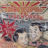 Bonfire - Fireworks... Still Alive !!!