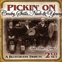 Crosby, Stills, Nash & Young - Deja Blue Grass: Pickin' On Crosby Stills Nash & Y