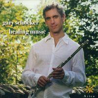 GARY SCHOCKER - Healing Music