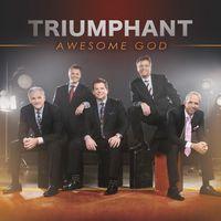 Triumphant - Awesome God