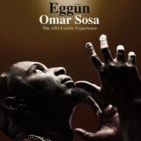 Omar Sosa - Eggun: The Afri-Lectric Experience