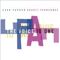 Evan Parker - Voice Is One with Agusti Fernandez