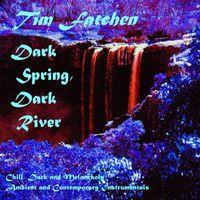 Tim Fatchen - Dark Spring Dark River