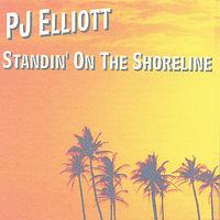 Pj Elliott - Standin' On The Shoreline