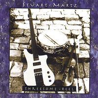 Stuart Martz - Threesome Reel