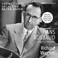 Hans Rosbaud - Hans Rosbaud Conducts Richard Wagner
