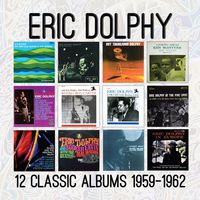 Eric Dolphy - Twelve Classical Bums: 1959-1962