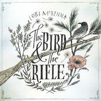 Lori Mckenna - The Bird and the Rifle