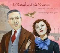 Antonio Pompa-Baldi - The Rascal And The Sparrow: Poulenc Meets Piaf