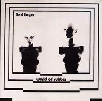 Second Layer - World Of Rubber [Import]