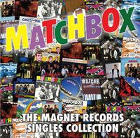 Matchbox - Magnet Records Singles Collection