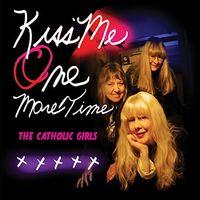 Catholic Girls - Kiss Me One More Time