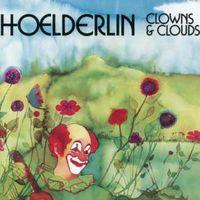 Hoelderlin - Clouds & Clowns [Import]
