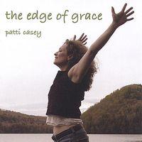 Patti Casey - The Edge of Grace *