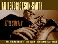 Ian Hendrickson-Smith - Still Smokin