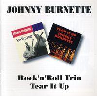 Johnny Burnette - Rock N Roll Trio/Tear It Up [Import]