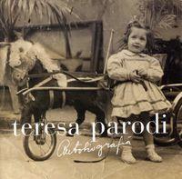 Teresa Parodi - Autobiografia