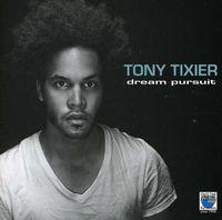 Tony Tixier - Dream Pursuit [Import]
