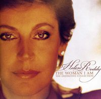 Helen Reddy - The Woman I Am: Definitive Collection