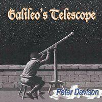 Peter Davison - Galileos Telescope
