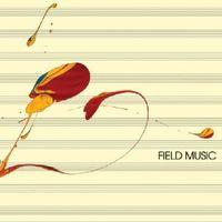Field Music - Field Music [Measure]