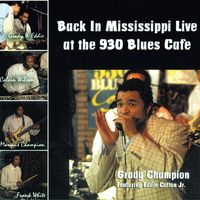 Grady Champion - Back In Mississippi Live At The 930 Blues Caf�