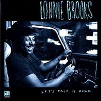 Lonnie Brooks - Let's Talk It Over