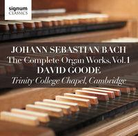 David Goode - Johann Sebastian Bach: The Complete Organ Works Vol 1 / Trinity