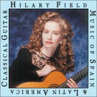 Hilary Field - Music Of Spain & Latin America