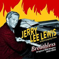 Jerry Lee Lewis - Breathless: Original Sun Singles 1956-1962 [Limited Edition]