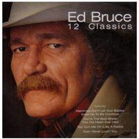 Ed Bruce - 12 Classics