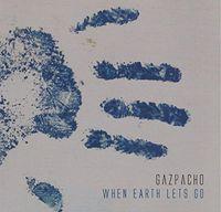 Gazpacho - When Earth Let's Go [Vinyl]