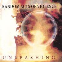 Random Acts Of Violence - Unleashing