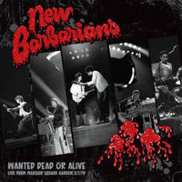 New Barbarians - Wanted Dead Or Alive