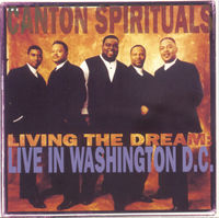 Canton Spirituals - Living The Dream-Live In Washi