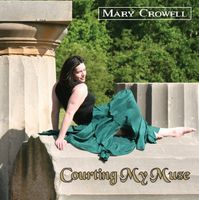 Mary Crowell - Courting My Muse
