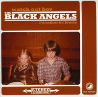 The Black Angels - Watch Out Boy I'd Rather Be Lonely