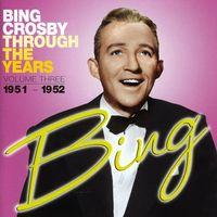 Bing Crosby - Through The Years 3: 1951-1952