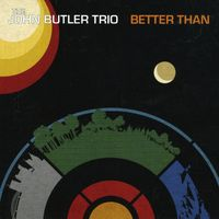 The John Butler Trio - Better Than [Import]