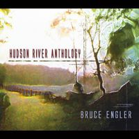 Bruce Engler - Hudson River Anthology