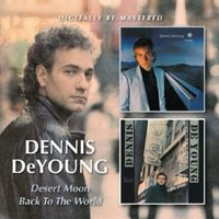 Dennis DeYoung - Desert Moon/Back To The World [Import]