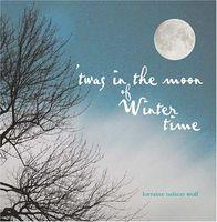 Lorraine Nelson Wolf - Twas In The Moon Of Wintertime