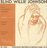 Blind Willie Johnson - His Story Told Annotated & Documented