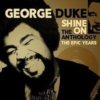 George Duke - Shine On: Anthology - Epic Years 1977-1984