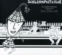 Schlammpeitziger - Everything Without All Inclusive