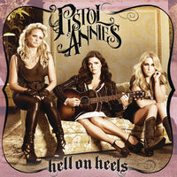 Pistol Annies - Hell On Heels