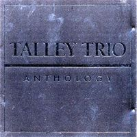 Talley Trio - Anthology